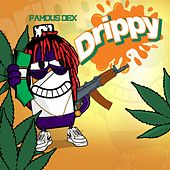 Drippy by Famous Dex