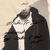 Make It Last (feat. 1-O.A.K.) - Single by P-Lo