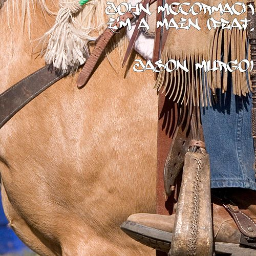I'm a Main (feat. Jason Murgo) by John McCormack