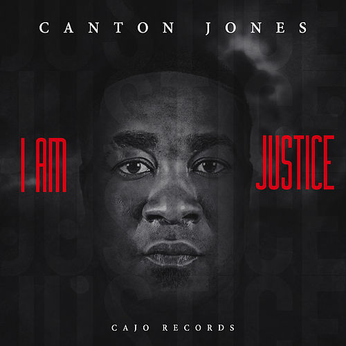 I Am Justice by Canton Jones