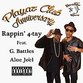 Playaz Club Anniversary (feat. G. Battles & Aloe Jo'El) - Single by Rappin' 4-Tay