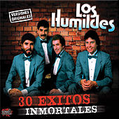 30 Exitos Inmortales by Los Humildes