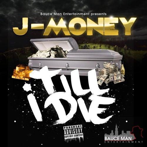 Till I Die by J-Money