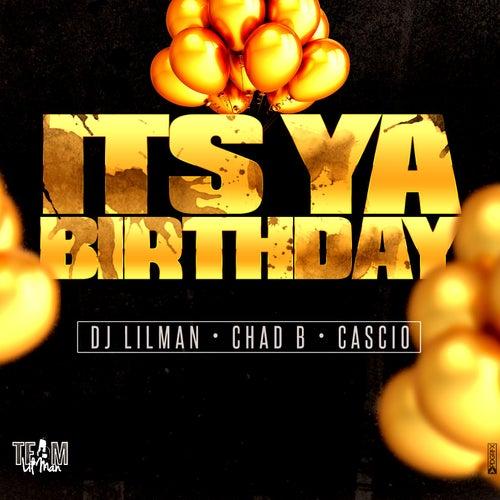 Its Ya Birthday (feat. Chad B, Cascio & DJ Frosty) by DJ Lilman