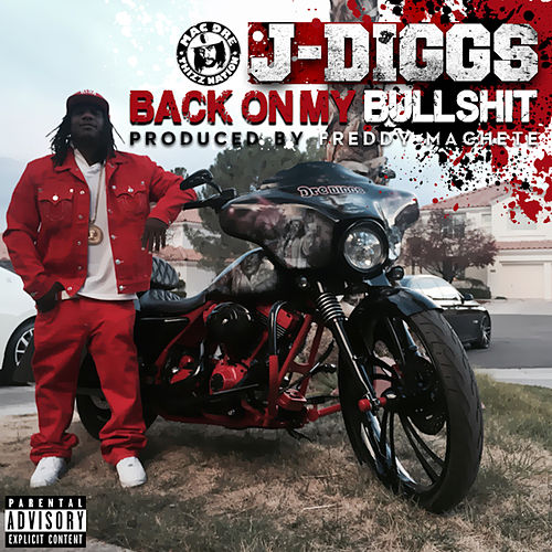Back on My Bullshit by J-Diggs