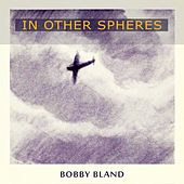 In Other Spheres von Bobby Blue Bland