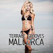 Terrace Grooves Mallorca by Various Artists