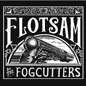 Flotsam by The Fogcutters