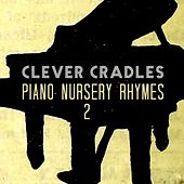 Piano Nursery Rhymes 2 by Clever Cradles