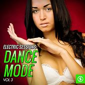 Electric Sessions: Dance Mode, Vol. 3 von Various Artists