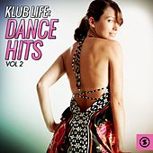 Klub Life: Dance Hits, Vol. 2 by Various Artists