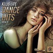 Klub Life: Dance Hits, Vol. 1 by Various Artists
