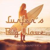 Surfer's Big Wave Motivation Soundtrack by Various Artists