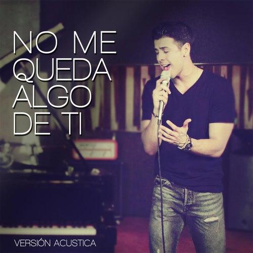 No Me Queda Algo de Ti (Acústico) [En Vivo] by Juan Manuel