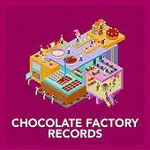 Chocolate Factory Records by Various Artists