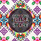 Every Song Tells a Story by Various Artists