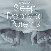 Music for Sleep Deprived Parents by Various Artists