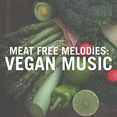Meat Free Melodies: Vegan Music by Various Artists