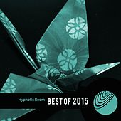 Hypnotic Room (Best of 2015) by Various Artists