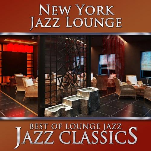 Best of Lounge Jazz - Jazz Classics by New York Jazz Lounge