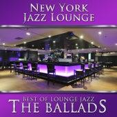 Best of Lounge Jazz - The Ballads by New York Jazz Lounge