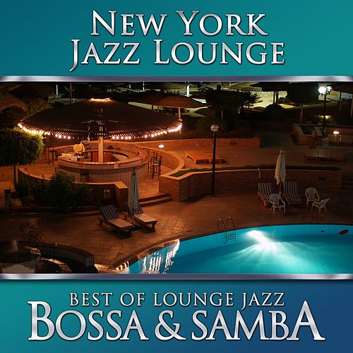 Best of Lounge Jazz - Bossa & Samba by New York Jazz Lounge