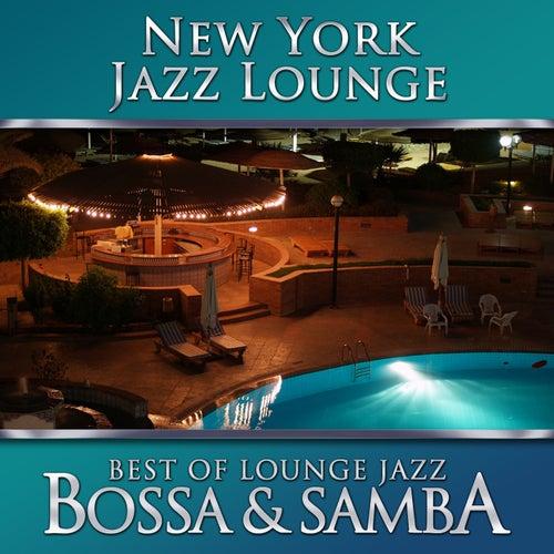 Best of Lounge Jazz - Bossa & Samba by New York Jazz Lounge
