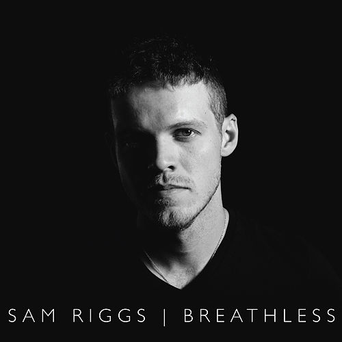 Breathless by Sam Riggs