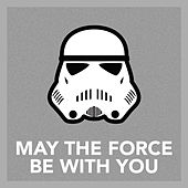 May the Force be with You by Various Artists