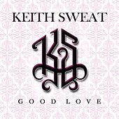 Good Love von Keith Sweat