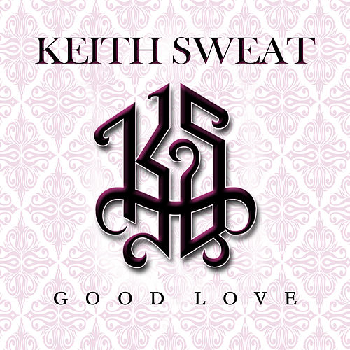 Good Love by Keith Sweat