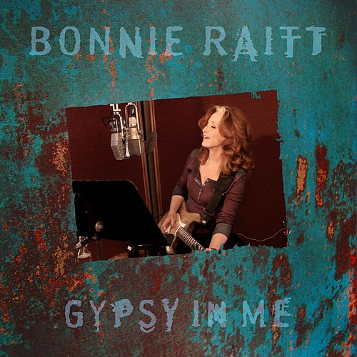 Gypsy In Me by Bonnie Raitt