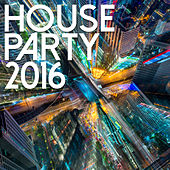 House Party 2016 by Various Artists