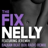 The Fix (Balkan Beat Box Remix) von Nelly
