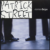 Cornerboys by Patrick Street