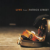 Live From Patrick Street by Patrick Street