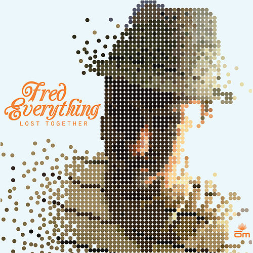 Lost Together by Fred Everything