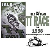 The Isle Of Man TT Race Of 1958 by Graham Walker