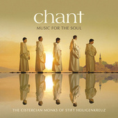 Chant - Music For The Soul by Cistercian Monks of Stift Heiligenkreuz