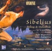Sibelius: Pelleas & Melisande; Cassazione; Presto; Suites by Tapiola Sinfonietta