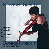 Kindred Spirits:...Portrait Of Scotland's Women... by Bonnie Rideout