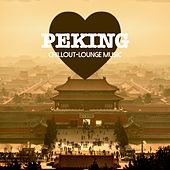 Peking Chillout Lounge Music: 200 Songs by Various Artists