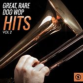 Great, Rare Doo Wop Hits, Vol. 2 by Various Artists
