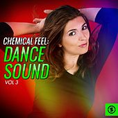 Chemical Feel: Dance Sound, Vol. 3 by Various Artists