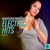 Dancefloor Paranoia: Electric Hits, Vol. 2 by Various Artists