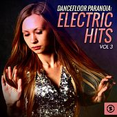 Dancefloor Paranoia: Electric Hits, Vol. 3 by Various Artists