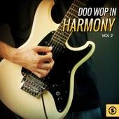 Doo Wop in Harmony, Vol. 2 by Various Artists