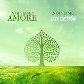 Noi siamo amore, noi siamo Unicef by Various Artists