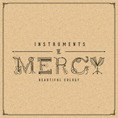 Instruments of Mercy by Beautiful Eulogy