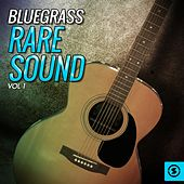 Bluegrass Rare Sound, Vol. 1 by Various Artists